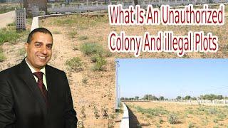 What Is Unauthorized Colony And illegal Plots II अनाधिकृत कॉलोनी और  अवैध प्लाट क्या है II