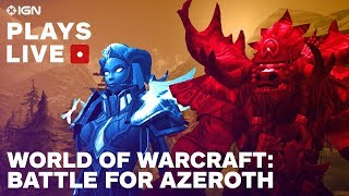 World of Warcraft: Battle for Azeroth Launch Day Gameplay Livestream - IGN Plays Live thumbnail