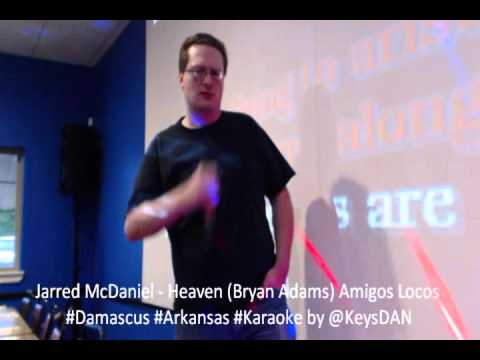 Jarred McDaniel   Heaven Bryan Adams Amigos Locos #Damascus #Arkansas #Karaoke by @KeysDAN