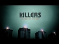 watch he video of The Killers - Oh Yeah, By The Way