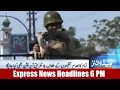 Express News Headlines - 06:00 PM | 19 February 2017