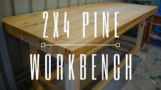 Laminated Pine Workbench From 2x4's - Woodworking