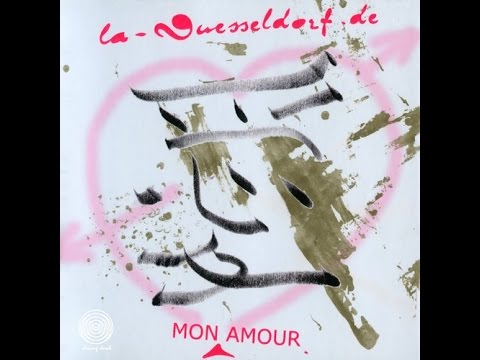 La Düsseldorf - 2006 - Mon Amour [Full Album] HQ