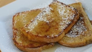 French Toast - It's All About The Bread To Use