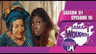 Sama Woudiou Toubab La - Episode 16 [Saison 01] - VOSTFR