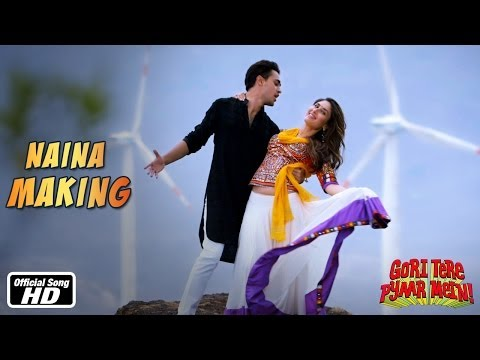 Naina - Making of Song - Gori Tere Pyaar Mein - Imran Khan & Kareena Kapoor