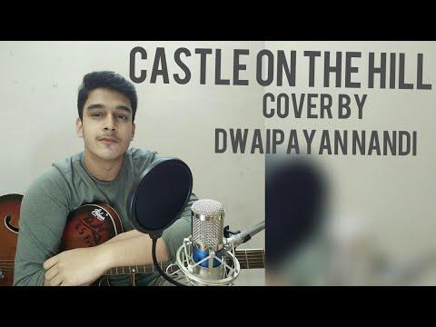CASTLE ON THE HILL | Ed Sheeran | cover by Dwaipayan Nandi (use headphones)