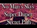 No Man's Sky's Super Duper Secret