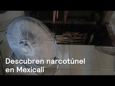 Descubren narcotúnel en Mexicali, Baja California - Noticias con Karla Iberia