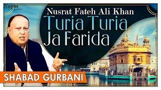Turia Turia Ja Farida | Nusrat Fateh Ali Khan | Shabad Punjabi Devotional Songs | Nupur Audio