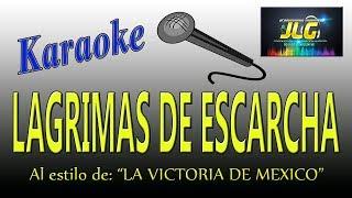LAGRIMAS DE ESCARCHA -Karaoke- La Victoria de México