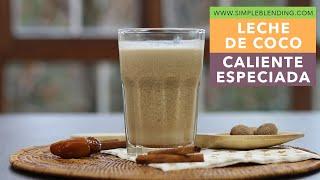 Receta de leche de coco especiada | Bebida vegetal caliente | Muy fácil