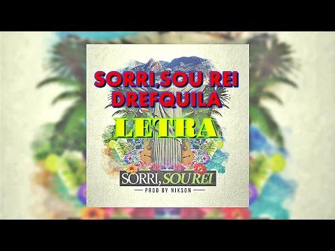 Drefquila - Sorri,sou rei (LETRA)