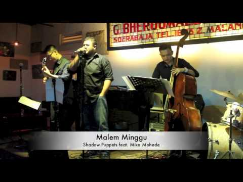 Shadow Puppets feat Mike Mohede -  Malem Minggu