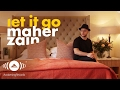 Maher Zain - Let It Go | ماهر زين (Official Lyrics)