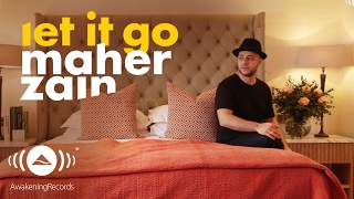 Maher Zain - Let It Go | ماهر زين (Official Lyrics 2016)
