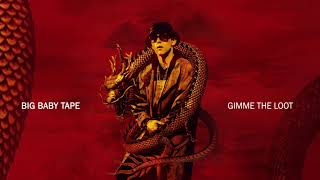 Download Big Baby Tape - Gimme the Loot | Official Audio Mp3 and Videos