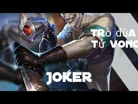 Liên Quân Mobile chơi vị tướng Joker (trò đùa tử vong)