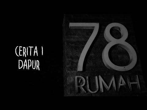 Cerita-1 Dapur Rumah 78 | Ghost Horror Story | Rumah 78