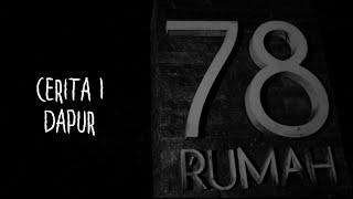 Cerita-1 Dapur Rumah 78   Ghost Horror Story   Rumah 78