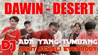 DJ ADA YANG TUMBANG X SAKIT SEKALI EPRIBADI TIKTOK ! Dawin Desert [ DJ LOKAL ] REMIXX