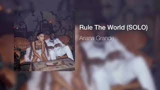 Ariana Grande - Rule The World (Solo Edit) without 2chainz (Audio)