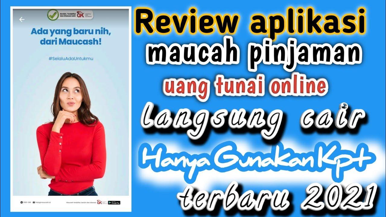 Review Aplikasi Maucah Pinjaman Uang Tunai Online Langsung ...