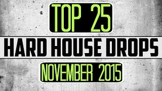 Top 25 Hard House Drops (November 2015)