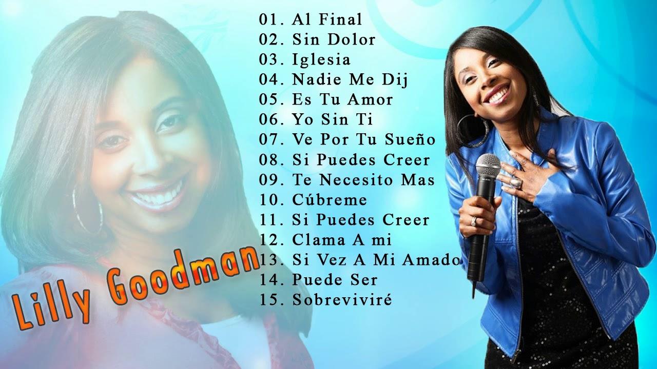 Lilly Goodman Mejores Exitos 2018 Alabanza De Las Músicas Las Mejores Canciones 2018 Youtube