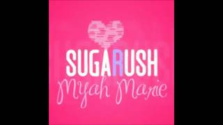 Myah Marie HQ - Sugar Rush