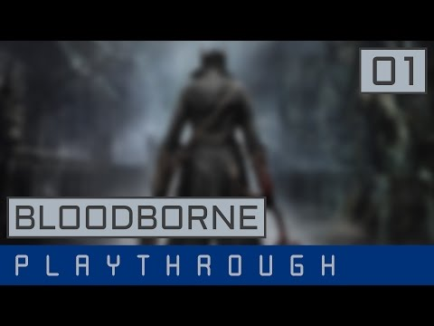 Bloodborne │ Playthrough Part 1 - Character Creation │ No Commentary