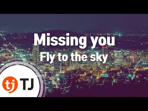 [TJ노래방] Missing you - Fly to the sky  / TJ Karaoke