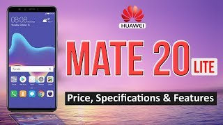 Huawei Mate 20 Lite Full Specifications,  Price & Features🔥