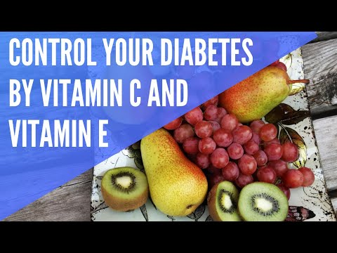control-your-diabetes-by-vitamin-c-and-vitamin-e
