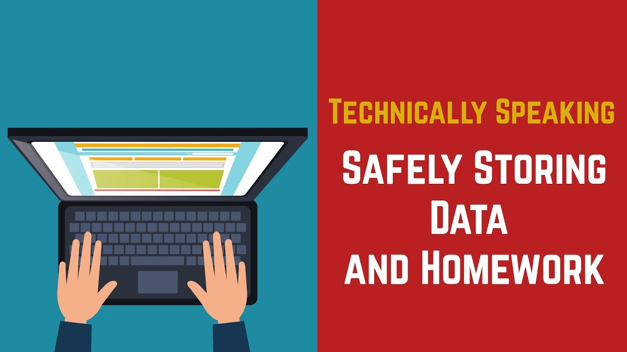 Technically Speaking - Episode 3 (Safely Storing Data and Homework) Video Preview