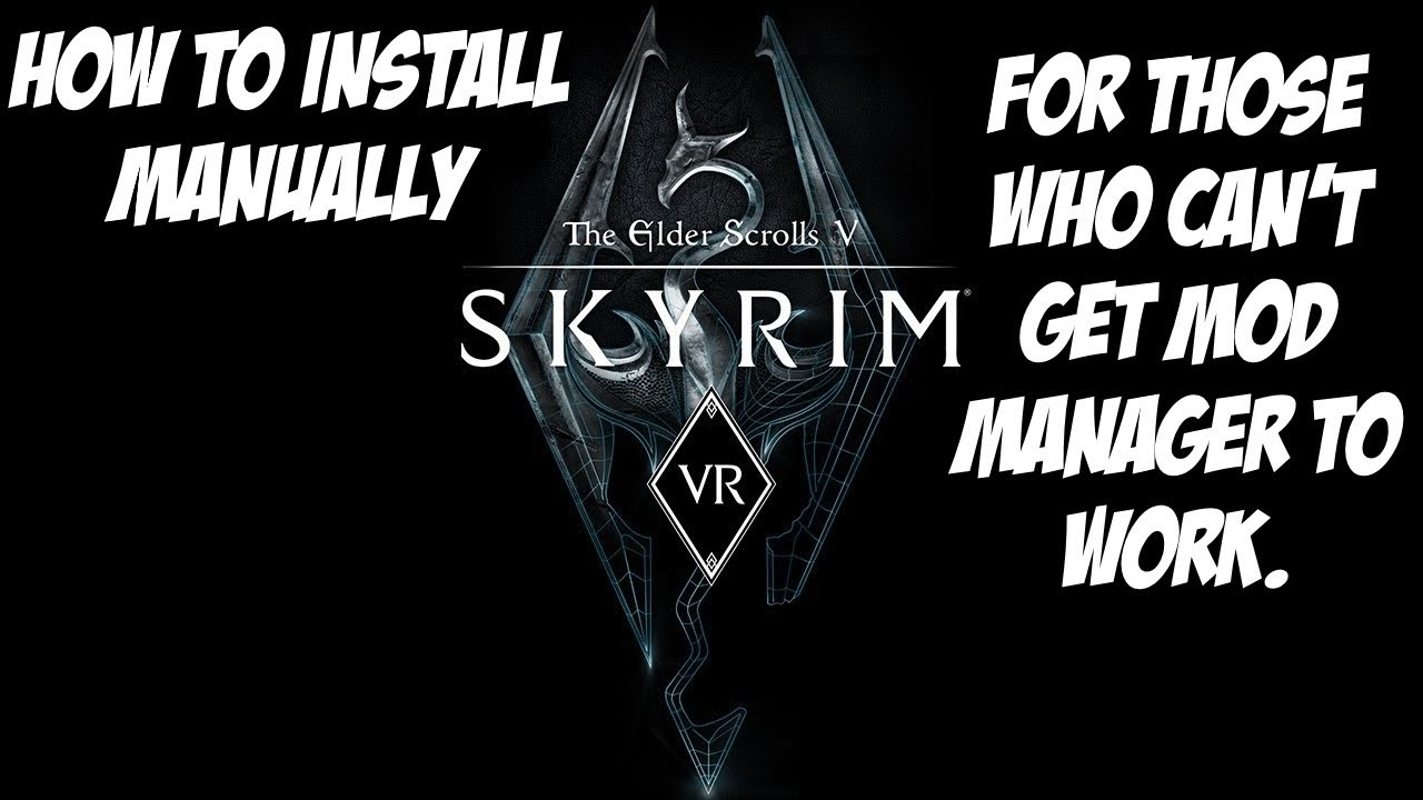 How to Install SkyrimVR mods MANUALLY (For those who can't get Nexus Mod  Manager to Work)