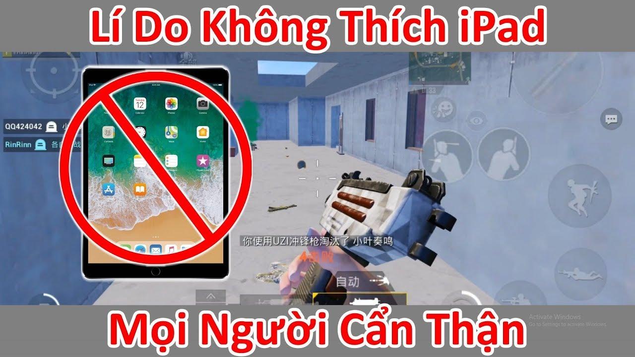 Download Đây Là Lí Do Tôi Không Dùng iPad Để Chơi PUBG Mobile ??? Quá Ức Chế !!!