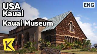 【K】USA Travel-Kauai[미국 여행-카우아이]카우아이 박물관/Kauai Museum