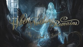 WHEN NOTHING REMAINS - Thy Dark Serenity (2013) Full Album Official (Melodic Death Doom Metal)