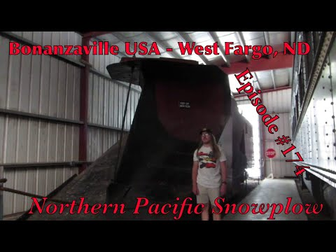 Bonanzaville USA - West Fargo, ND _Episode 174_ (Northern Pacific Snow Plow)