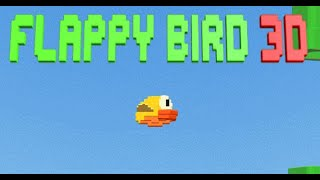 Flappy Bird 3D Full Gameplay Walkthrough