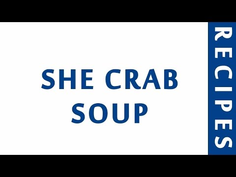 SHE CRAB SOUP | POPULAR SEAFOOD RECIPES | RECIPES LIBRARY | MY RECIPES