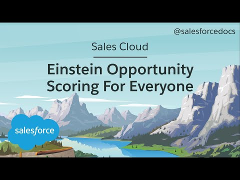 Einstein Opportunity Scoring For Everyone | Salesforce