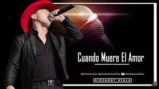 Giovanny Ayala -Cuando Muere El Amor (Karaoke-Pista)