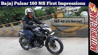 Bajaj Pulsar NS 160 First Impressions vs Hornet - बजाज पल्सर 160ns
