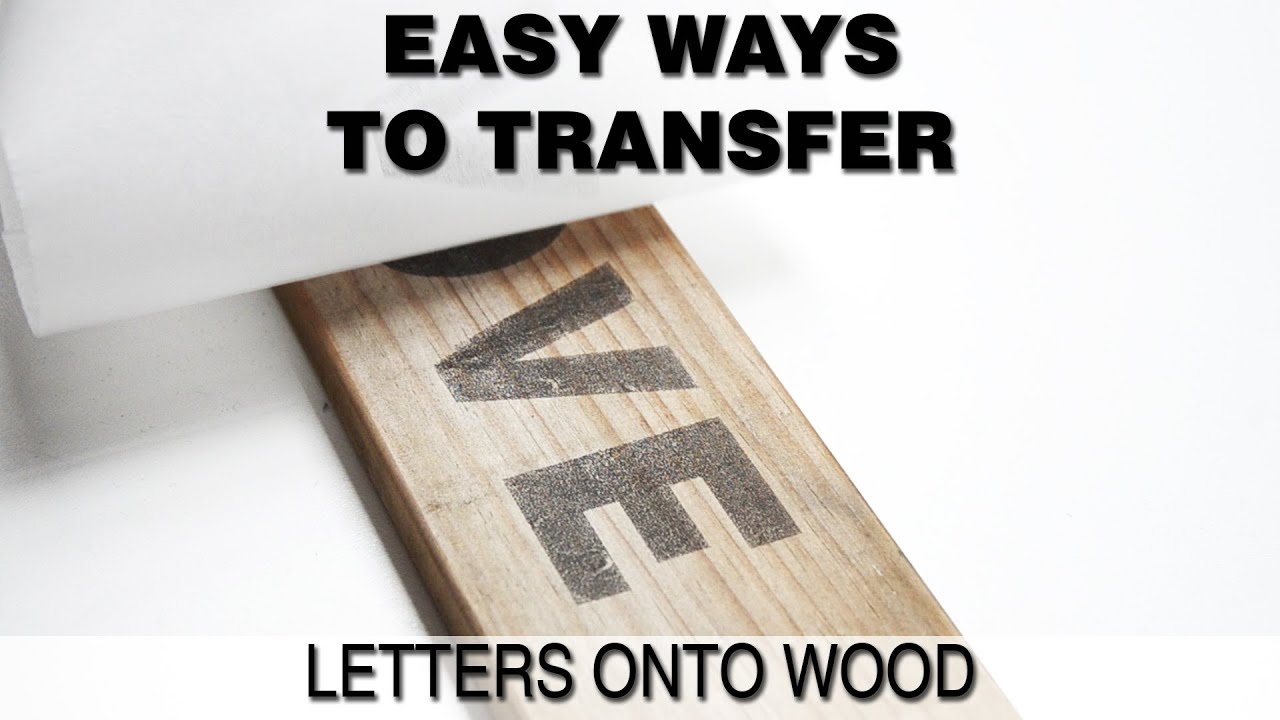 Print Onto Wood Or Easy Ways To Transfer Words Onto Wood