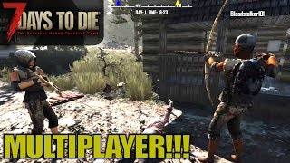 HUSBAND, WIFE & FRIENDS MULTIPLAYER   7 Days to Die   Multiplayer Gameplay Alpha 17   E01