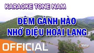 Đêm Gành Hào Nhớ Điệu Hoài Lang (Karaoke) - Tone Nam (Em)
