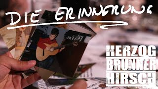 HERZOG - BRUNNER - HIRSCH: Die Erinnerung (Radioversion, offizielles Video)