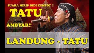 Download Mp3 Didi Kempot Kw - Tatu  Voc.landung Suara Mirip Didi Kempot  // Mohon Subscribe Y